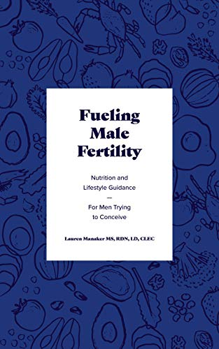 Fueling Male Fertility: Nutrition and lifestyle guidance for men trying to conceive (English Edition)