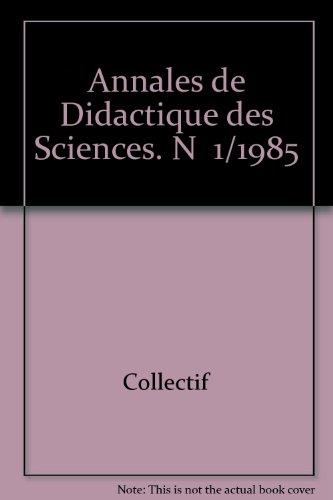Annales de Didactique des Sciences. N 1/1985