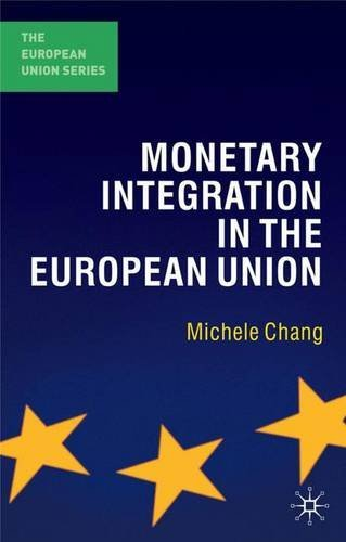 Monetary Integration in the European Union (The European Union Series) by Michele Chang (2009-05-15)