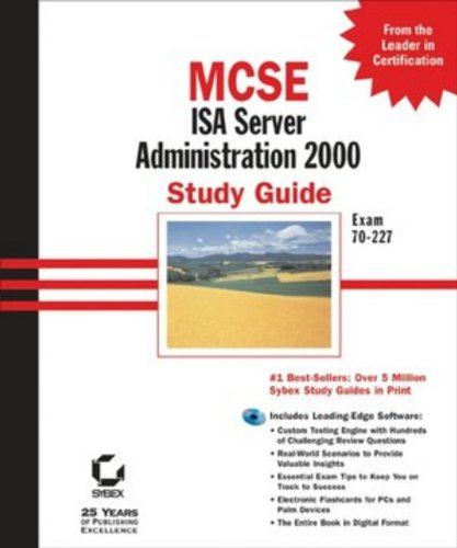 MCSE ISA Server 2000 Administration Study Guide: Exam 70-227: Exam 70--227 (MCSE Certification) (Isa Certification Study Guide)