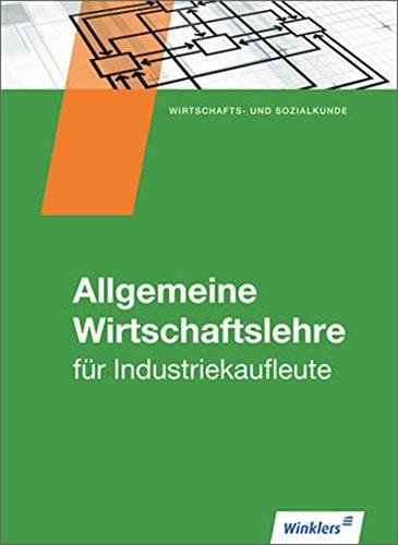Industriekaufleute: Allgemeine Wirtschaftslehre: Schülerband