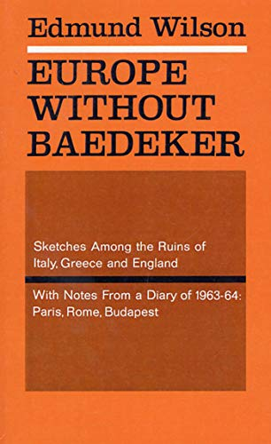 Europe without Baedecker: Sketches Among the Ruins of Italy, Greece & England, Together With Notes from a European Diary (English Edition)