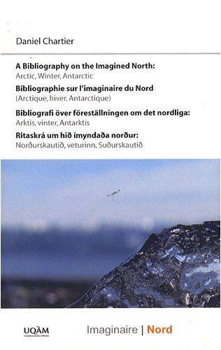 Bibliographie sur l'imaginaire du Nord (Arctique, hiver, Antarctique) : Edition quadrilingue français-anglais-suédois-islandais