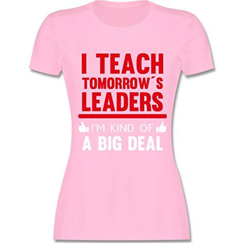 Sprüche - I Teach Tomorrow´s Leaders I´m Kind of a Big Deal - M - Rosa - L191 - Damen T-Shirt Rundhals