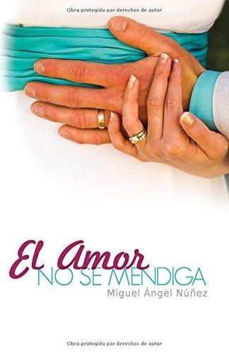 El amor no se mendiga: Volume 2 (Pasaje a la vida)