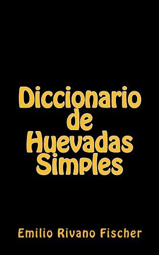 Diccionario de Huevadas Simples por Emilio Rivano