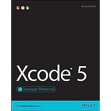 Xcode 5 Developer Reference by Richard Wentk (2014-05-05)