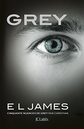 Grey - Cinquante nuances de Grey par Christian - E.L. James