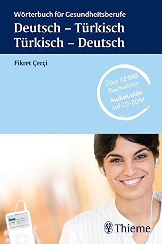Wörterbuch für Gesundheitsberufe: Deutsch - Türkisch, Türkisch - Deutsch