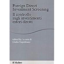Foreign direct investments screening. Il controllo sugli investimenti esteri diretti