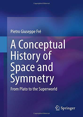 A Conceptual History of Space and Symmetry: From Plato to the Superworld por Pietro Giuseppe Fré
