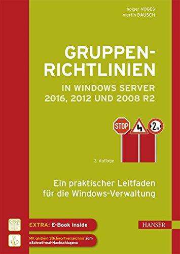 Gruppenrichtlinien in Windows Server 2016, 2012 und 2008 R2: Ein praktischer Leitfaden für die Windows-Verwaltung