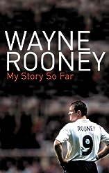 Wayne Rooney: My Story So Far by Wayne Rooney (2006-07-27)