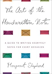 The Art of the Handwritten Note: A Guide to Reclaiming Civilized Communication