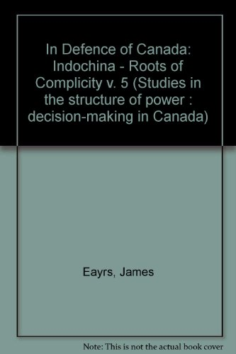 in-defence-of-canada-indochina-roots-of-complicity-v-5