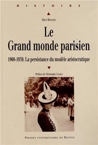 le-grand-monde-parisien-1900-1939-la-persistance-du-modele-aristocratique