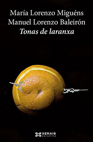 Tonas de laranxa (Edición Literaria - Narrativa E-Book) (Galician Edition)