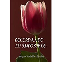 Recordando lo imposible (Imposibles nº 2)