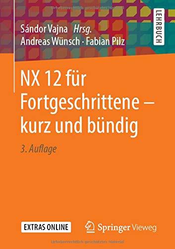 NX 12 für Fortgeschrittene ‒ kurz und bündig