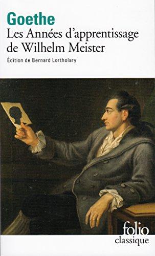 Les Annees D'Apprentissage De Wilhelm Meister (Folio (Gallimard)) par J W von Goethe