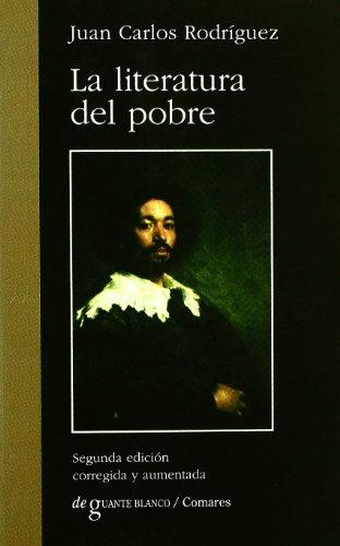 Literatura del pobre, la por Juan Carlos Rodriguez