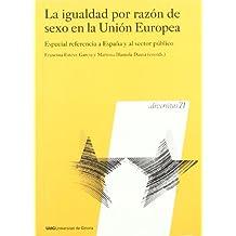 La igualdad por razón de sexo en la Unión Europea: Especial referencia a España y al sector público (Diversitas)