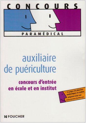 Auxiliaire de puériculture : Concours d'entrée en école et en institut (Ancienne Edition)