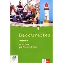 Découvertes / Passerelle. Fit für Tests und Klassenarbeiten: Arbeitsheft mit Lösungen, Audio-CD und CD-ROM