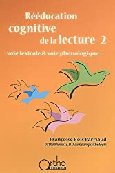 Rééducation cognitive de la lecture : Tome 2, Voie lexicale & voie phonologique (1CD audio)