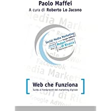 Web che funziona. Guida ai fondamenti del marketing digitale.