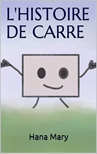 Couverture du livre L'HISTOIRE DE CARRE