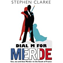 Dial M For Merde by Stephen Clarke (2009-04-23)