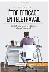Être efficace en télétravail : Conseils pour un travail à domicile efficace et organisé
