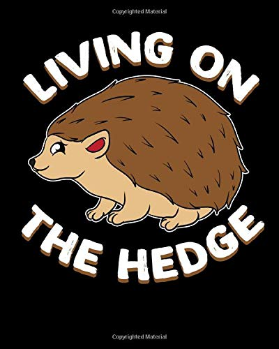 Living on the Hedge: Funny Hedgehog Planner for Organizing Your Life -