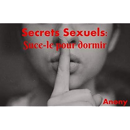 Secrets Sexuels: Suce-le pour dormir.