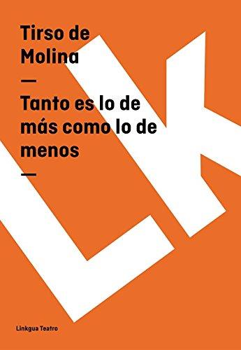 Tanto es lo de más como lo de menos (Teatro) por Tirso de Molina