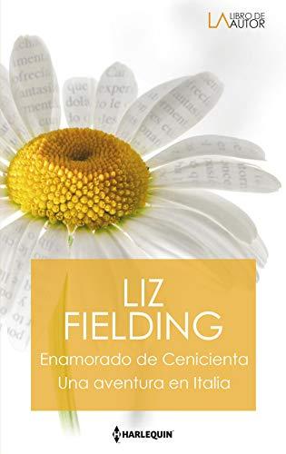 Enamorado de cenicienta y Una aventura en Italia de Liz Fielding