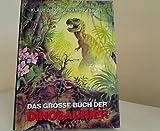 Das grosse Buch der Dinosaurier.