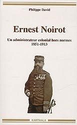 Ernest Noirot. Un administrateur colonial hors normes (1851-1913)