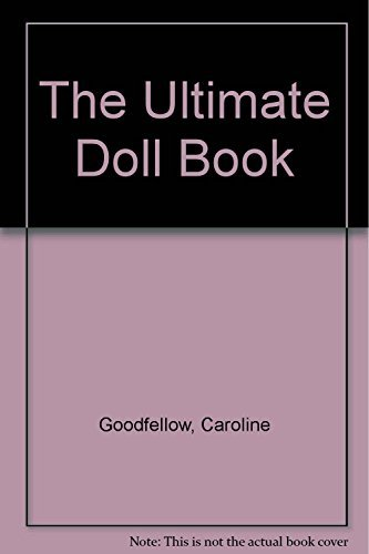 The Ultimate Doll Book by Caroline Goodfellow (2000-12-14)