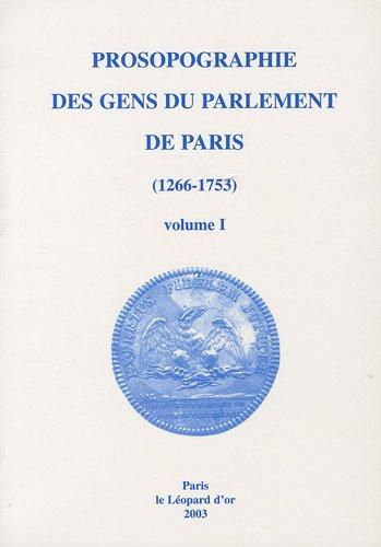 Prosopographie des gens du parlement de Paris (1266-1753) : 2 volumes
