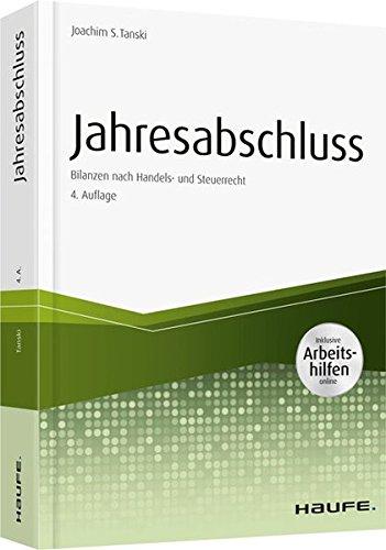 Jahresabschluss - inkl. Arbeitshilfen online: Bilanzen nach Handels- und Steuerrecht (Haufe Fachbuch)