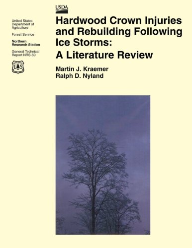 Hardwood Crown Injuries and Rebuilding Following Ice Storms: A Literature Review