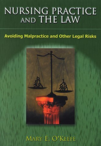 Nursing Practice and the Law: Avoiding Malpractice and Other Legal Risks by Dr Mary O'keefe (2000-09-25)