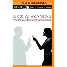 The Case of the Missing Boyfriend by Nick Alexander (2016-01-19)