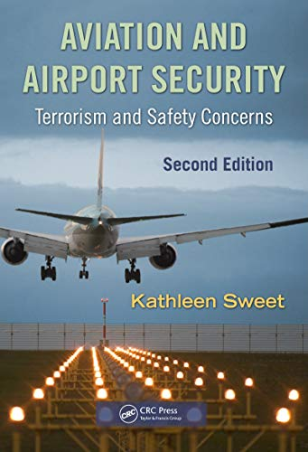 Aviation and Airport Security: Terrorism and Safety Concerns, Second Edition (English Edition)