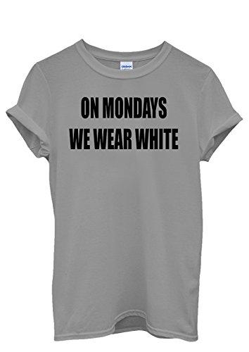 On Mondays We Wear White Cool Men Women Damen Herren Unisex Top T Shirt Grau