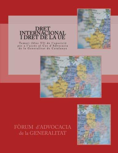 Dret internacional i dret de la UE: Volume 10 (Temari del cos d'advocacia de la Generalitat de Catalunya)