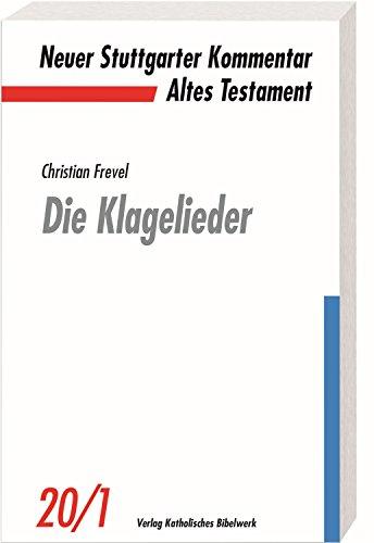 Die Klagelieder (Neuer Stuttgarter Kommentar - Altes Testament)
