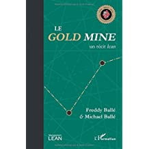 Le Gold Mine, un récit lean.